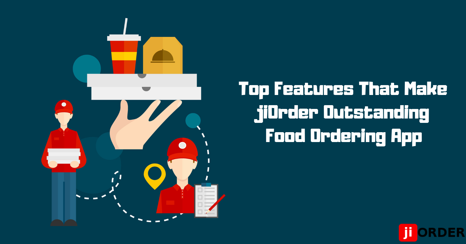 Top Features That Make jiOrder Outstanding Food Ordering App